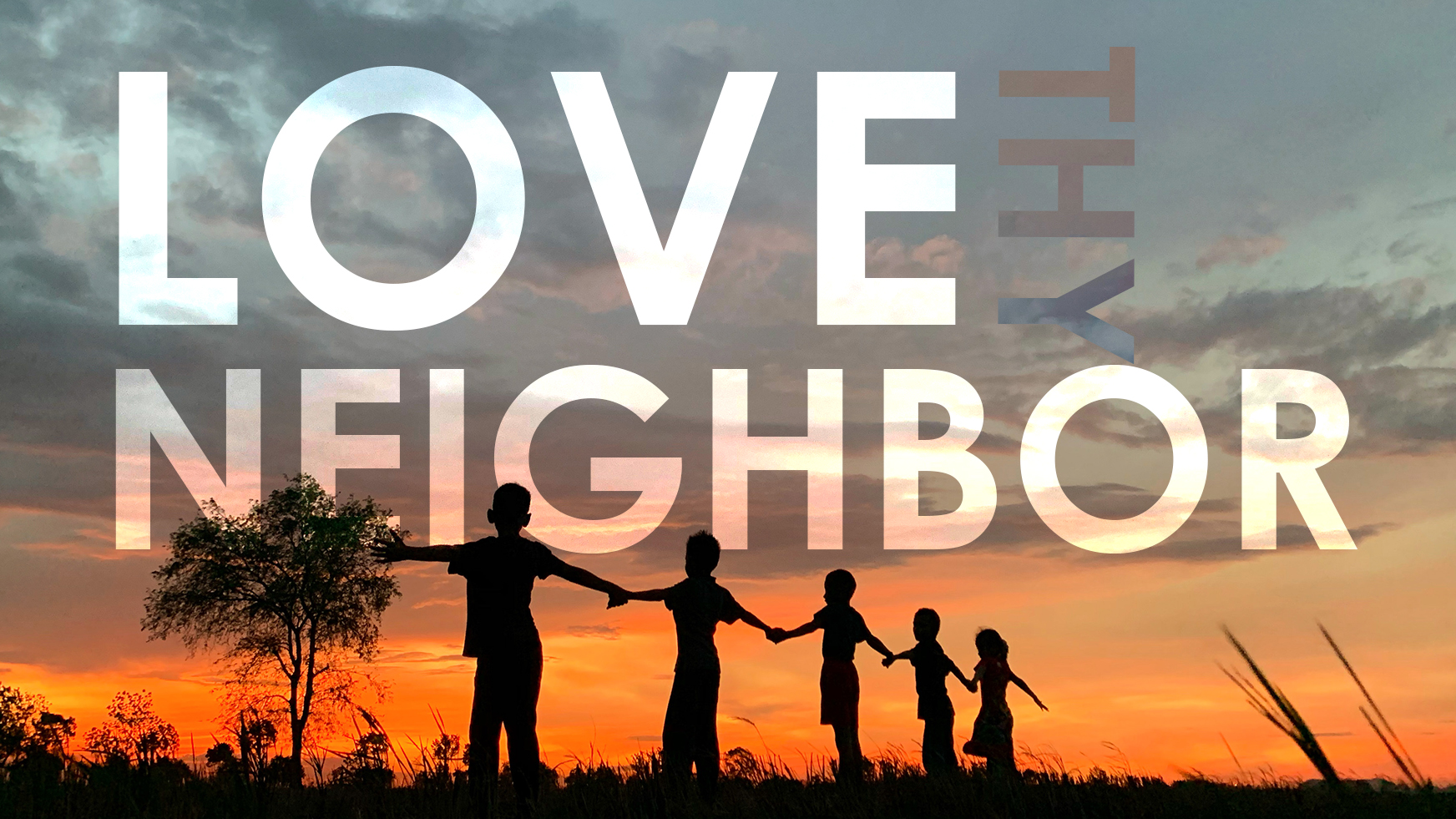 6-6-21 love thy neighbor 16-9