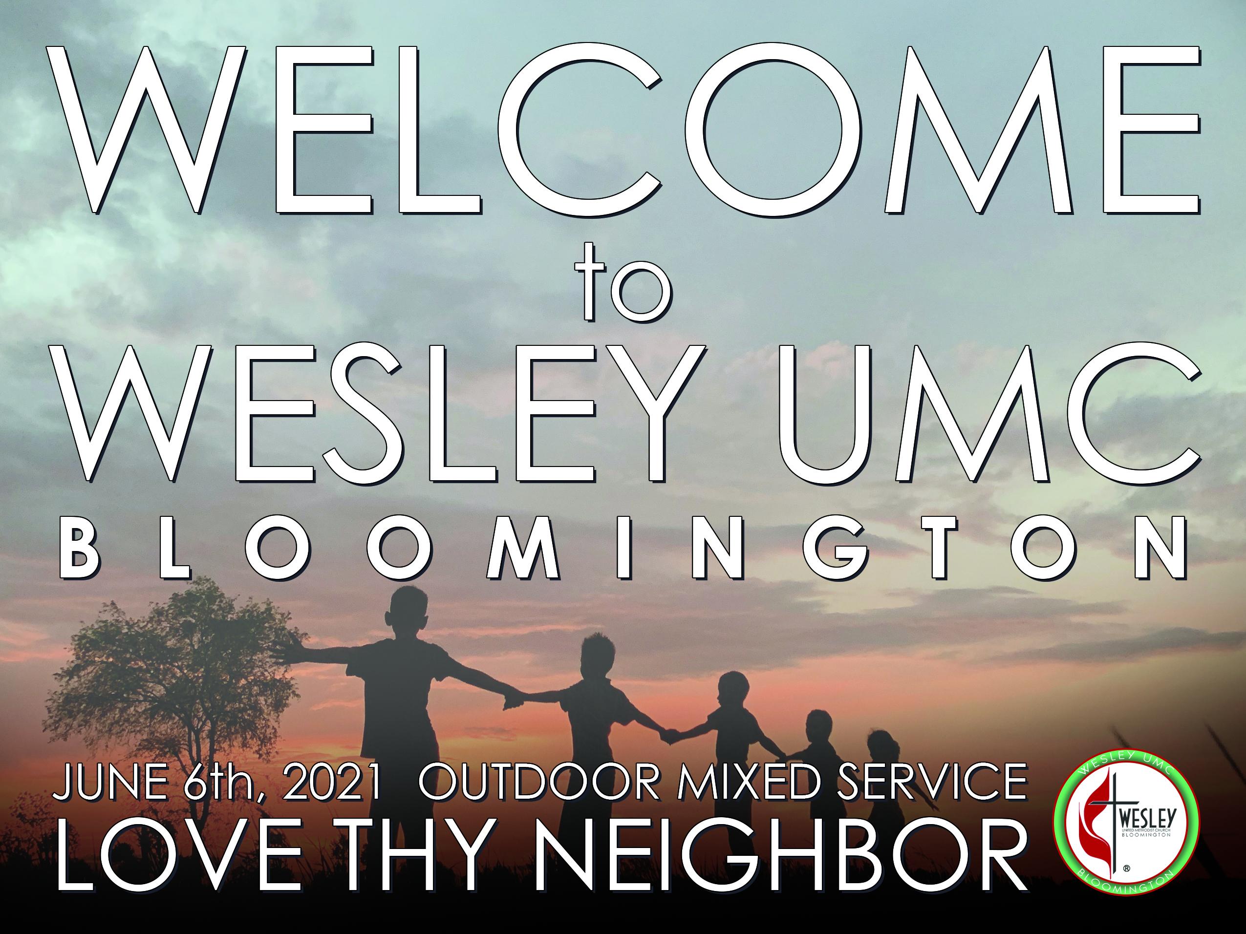 6-6-21 love thy neighbor WELCOME
